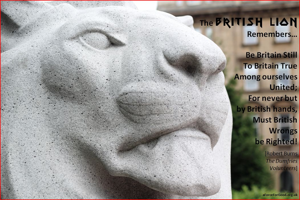 The British Lion Remembers: Be Britain Still to Britain True, Among Ourselves United