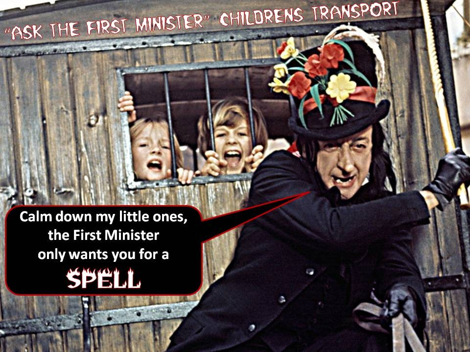 First Minister's Child Catcher.