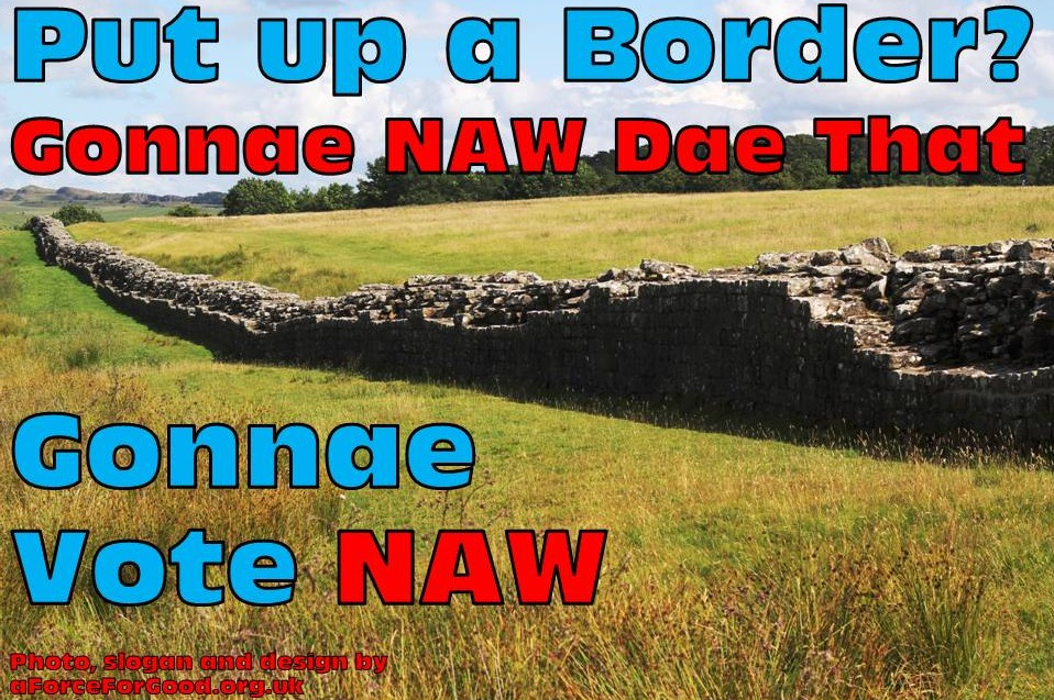 Gonnae Naw Dae That Design 5: Put up a Border? Gonnae Naw Dae That. Gonnae Vote Naw.