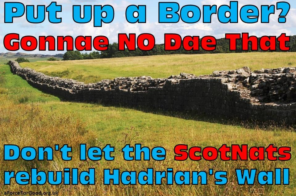 Don't Let the ScotNats Rebuild Hadrian's Wall.