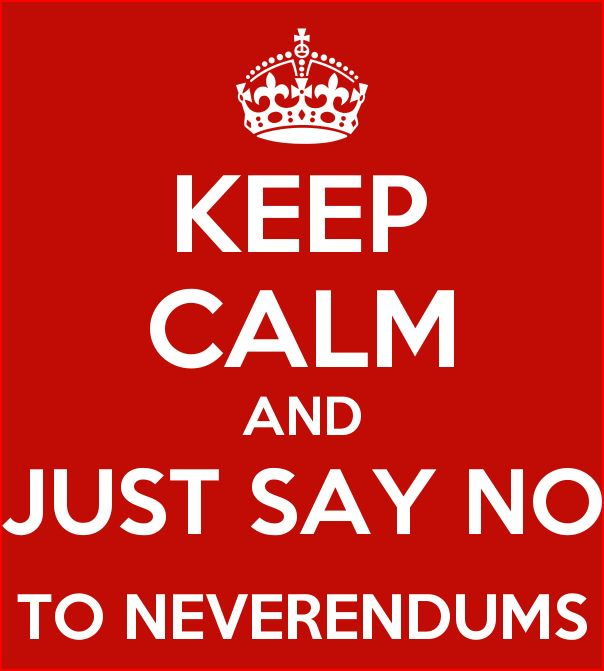 Keep Calm and Just Say No to a Second Referendum