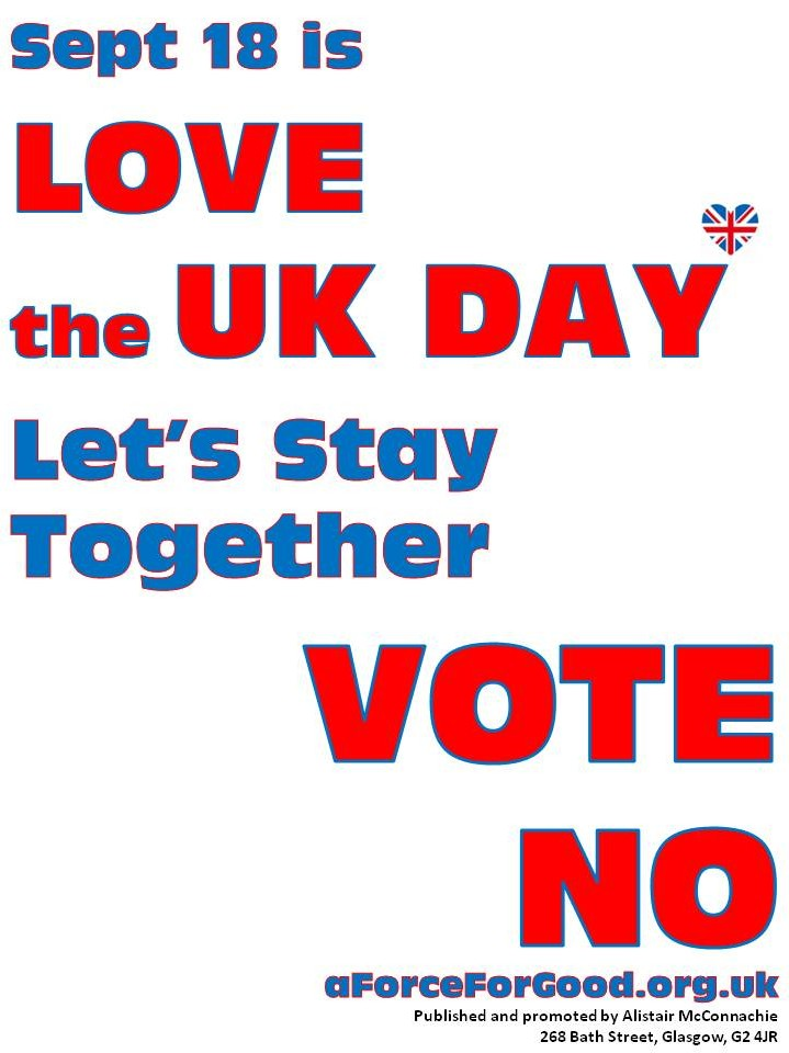 Sept 18 is Love the UK Day. Let's Stay Together. Vote No.