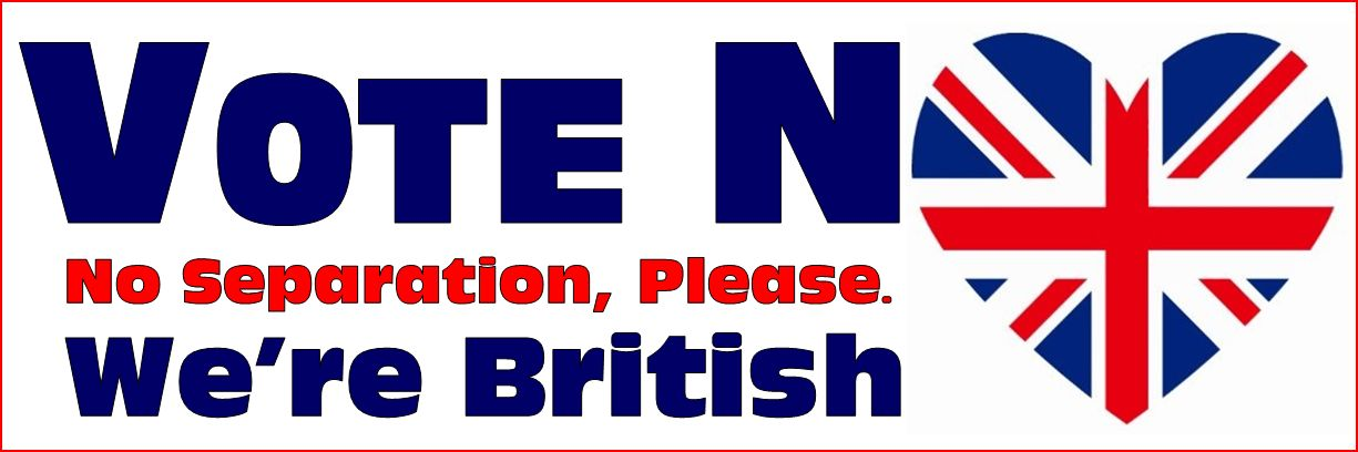 Vote No. No Separation Please. We're British  Banner