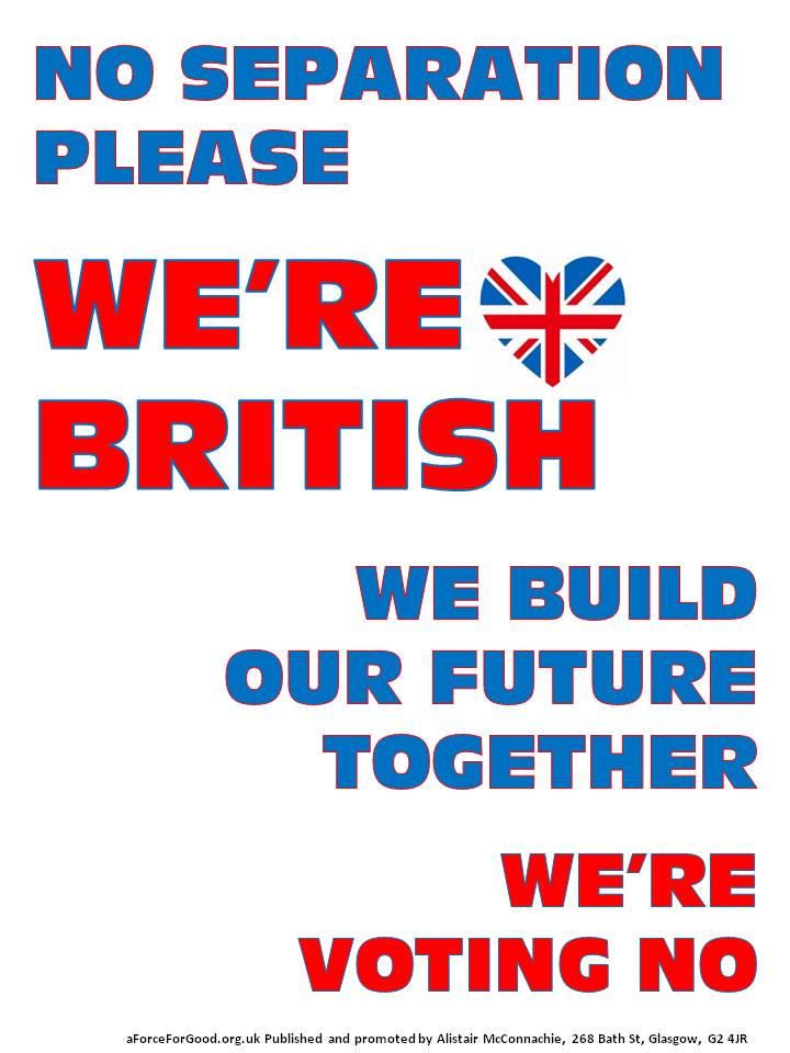 No Separation Please. We're British. We Build Our Future Together. We're Voting No.