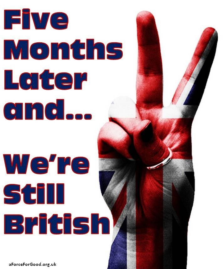 Five Months Later and We're Still British