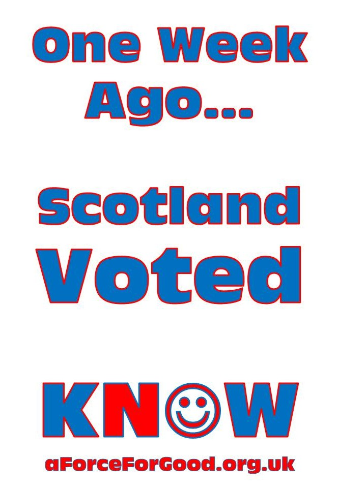 One Week Ago...Scotland Voted Know