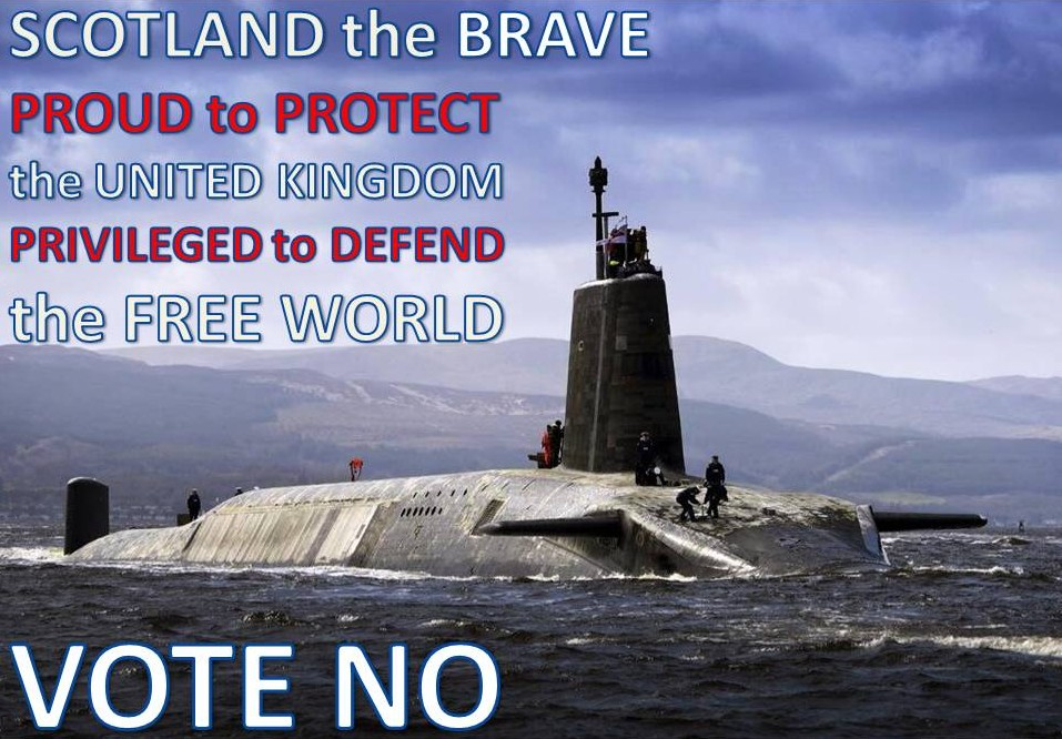 Scotland the Brave. Proud to Protect the United Kingdom. Privileged to Defend the Free World. Vote No.
