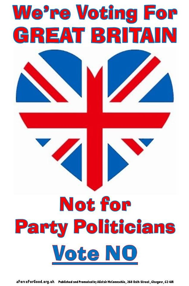 We're Voting For Great Britain. Not for Party Politicians. Vote No.