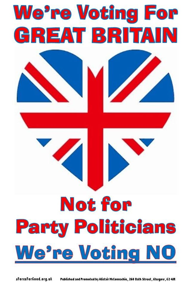 We're Voting For Great Britain. Not for Party Politicians. We're Voting No.