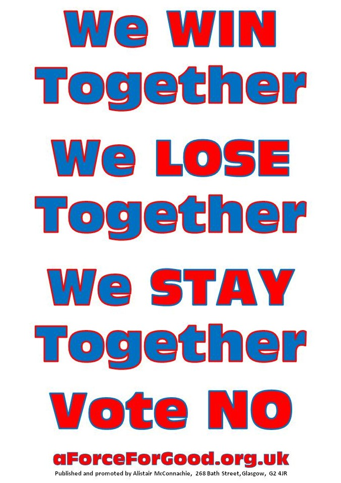 We Win Together. We Lose Together. We Stay Together. Vote No.